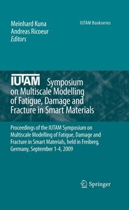 Multiscale Modelling of Fatigue, Damage and Fracture in Smart Ma