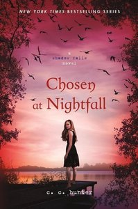 Shadow Falls 05. Chosen at Nightfall