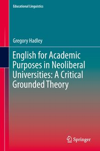 English for Academic Purposes in Neoliberal Universities: A Crit