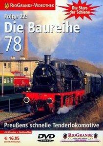 RioGrande - Die Stars der Schiene (Folge 22) Die Baureihe 78