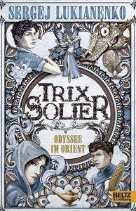 Lukianenko, S: Trix Solier - Odyssee im Orient