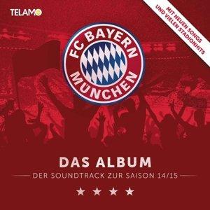 FC Bayern München: Das Album - Der Soundtrack zur Saison 14/15