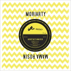 "Moriarty Meets Mama Rosin (10"")"