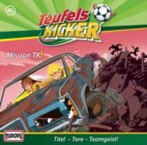 Teufelskicker 45. Mission TK!