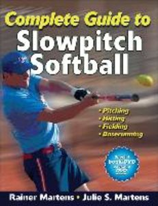 Martens, R: Complete guide to Slowpitch Softball