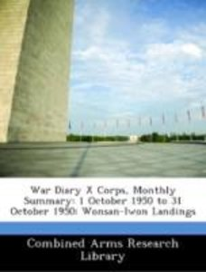 War Diary X Corps, Monthly Summary: 1 October 1950 to 31 October