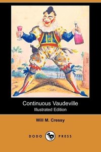 Continuous Vaudeville (Illustrated Edition) (Dodo Press)
