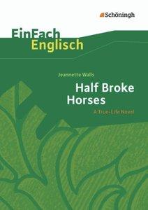 Half Broke Horses: A True-Life Novel. EinFach Englisch Textausga