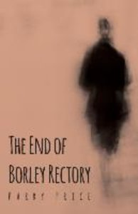 The End of Borley Rectory