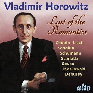 Vladimir Horowitz-Last of the Romantics