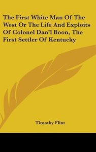 The First White Man Of The West Or The Life And Exploits Of Colo