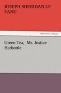 Green Tea, Mr. Justice Harbottle