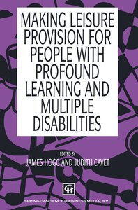 Making Leisure Provision for People with Profound Learning and M