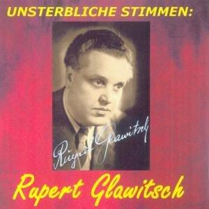 Unsterbliche Stimmen: Rupert Glawitsch