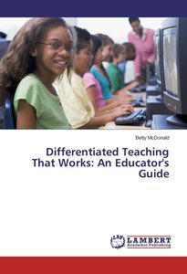 Differentiated Teaching That Works: An Educator\'s Guide