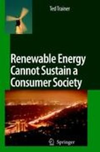 Renewable Energy Cannot Sustain a Consumer Society