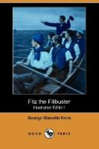Fitz the Filibuster (Illustrated Edition) (Dodo Press)