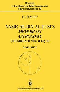 Na¿ir al-Din al-¿usi's Memoir on Astronomy (al-Tadhkira fi cilm