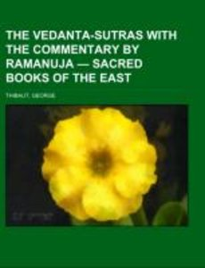 The Vedanta-Sutras with the Commentary by Ramanuja - Sacred Book