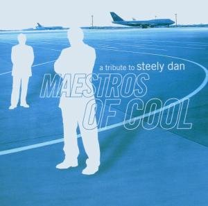 Maestros Of Cool-Tribute To Steely Dan