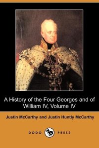 A History of the Four Georges and of William IV, Volume IV (Dodo