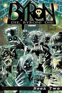Die, Byron! Die! Book 2