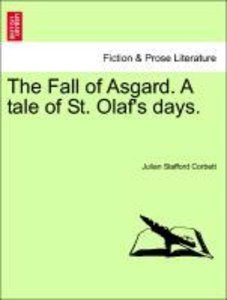 The Fall of Asgard. A tale of St. Olaf's days. Vol. I.