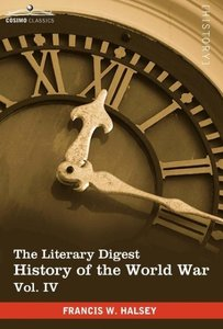 The Literary Digest History of the World War, Vol. IV (in Ten Vo