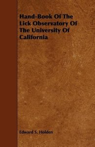Hand-Book Of The Lick Observatory Of The University Of Californi