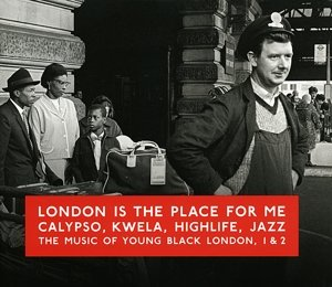 London Is The Place For Me Vol.1 & 2-Calypso,Kwela