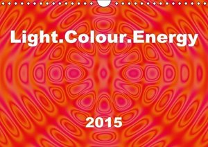 Light.Colour.Energy (Wall Calendar 2015 DIN A4 Landscape)