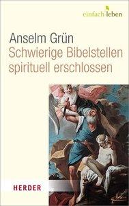 Schwierige Bibelstellen - spirituell erschlossen