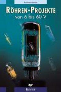 Kainka, B: Röhren-Projekte von 6 bis 60 Volt