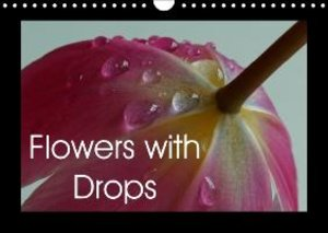 Flowers with Drops (Wall Calendar 2015 DIN A4 Landscape)