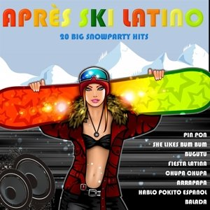 Apres Ski Latin Hits 2013