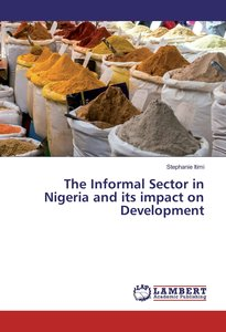 The Informal Sector in Nigeria and its impact on Development