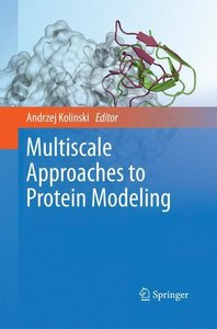 Multiscale Approaches to Protein Modeling