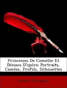 Princesses De Comédie Et Déesses D'opéra: Portraits, Camées, Pro