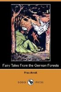 Fairy Tales from the German Forests (Dodo Press)