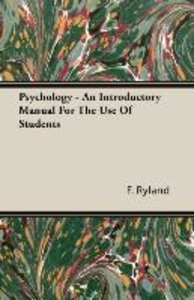 Psychology - An Introductory Manual For The Use Of Students