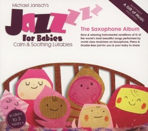 Jazz For Babies-The Saxophone Album