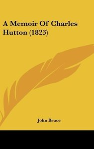 A Memoir Of Charles Hutton (1823)