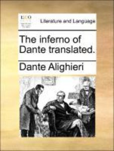 The inferno of Dante translated.