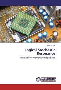 Logical Stochastic Resonance