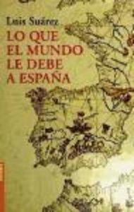 Lo que el mundo le debe a Espana