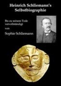 Heinrich Schliemann's Selbstbiographie
