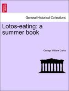 Lotos-eating: a summer book