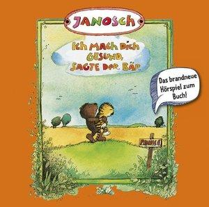 Janosch: Ich mach dich gesund, sagte der Bär/CD