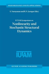 IUTAM Symposium on Nonlinearity and Stochastic Structural Dynami