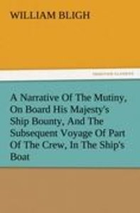 A Narrative Of The Mutiny, On Board His Majesty's Ship Bounty, A
